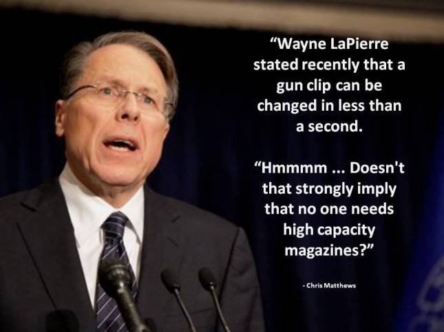 Wayne LaPierre stated recently that a gun