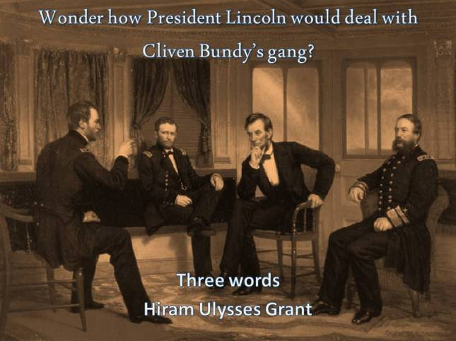 Wonder how President Lincoln would deal with Cliven