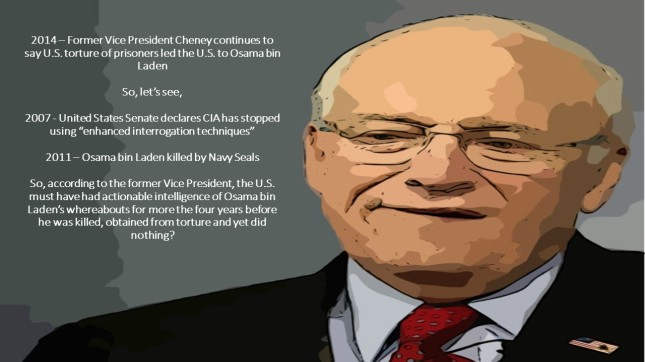 2014 – Former Vice President Cheney continues to