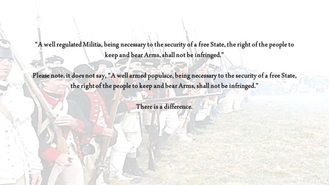 A well regulated Militia, being necessary