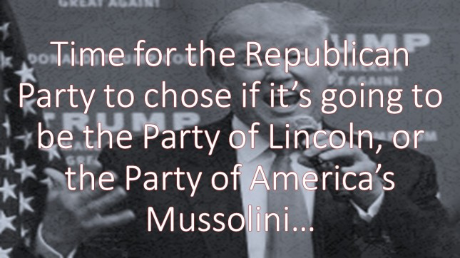 Time for the Republican Party to chose if